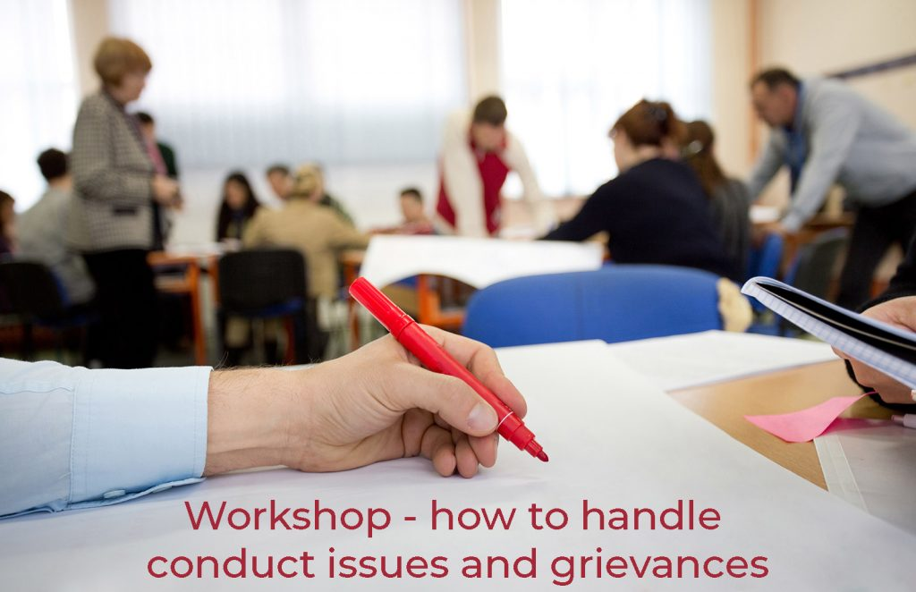 Workshop – How to handle conduct issues and grievances